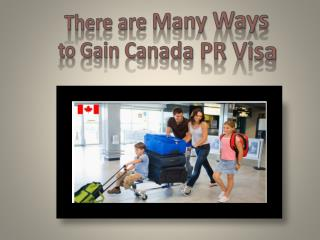 There are Many Ways to Gain Canada PR Visa