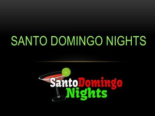 Santo Domingo Nights