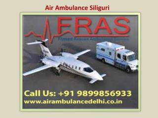 FRAS Air Ambulance Siliguri Call 9899856933