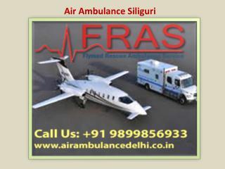 FRAS Air Ambulance Siliguri Call 9899856933