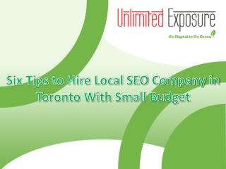 Six Tips to Hire Local SEO Company in Toronto With Small Budget