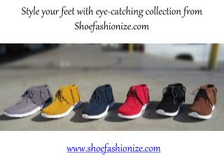 Style your feet with eye-catching collection from Shoefashionize.com