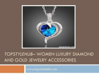 Topstylehub women luxury diamond and gold jewelery accessories