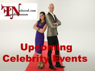News About Upcoming Celebrity Events