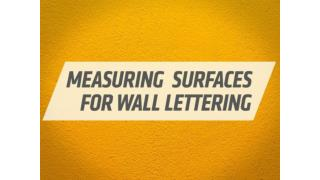 Measuring Wall Surfaces for Wall Lettering