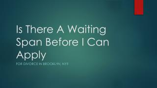 Is There A Wait Time Before You are Able To File For Divorce In Brooklyn