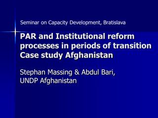PAR and Institutional reform processes in periods of transition Case study Afghanistan