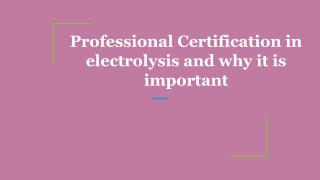 Professional Certification in electrolysis and why it is important
