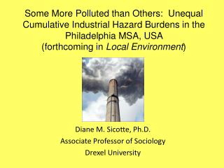 Some More Polluted than Others:  Unequal Cumulative Industrial Hazard Burdens in the Philadelphia MSA, USA  forthcoming