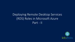 Deploying Remote Desktop Services (RDS) Roles in Microsoft Azure - infochola -Part 2