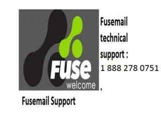 Fusemail Customer Care1 888 278 0751 Phone Number