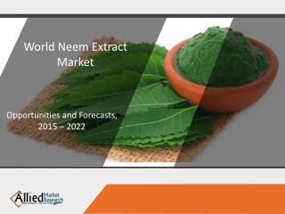 Global Neem Extract Industry Overview & Demand 2022