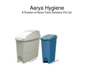 Aarya Hygiene  A Division of Aarya Trans Solutions Pvt Ltd.