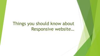 Things you should know about Responsive website