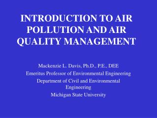 INTRODUCTION TO AIR POLLUTION AND AIR QUALITY MANAGEMENT