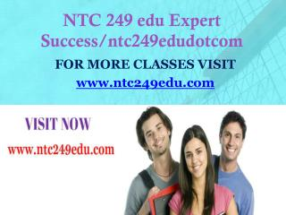NTC 249 edu Expert Success/ntc249edudotcom