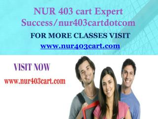 NUR 403 cart Expert Success/nur403cartdotcom