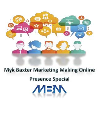 Myk Baxter Marketing Making Online Presence Special