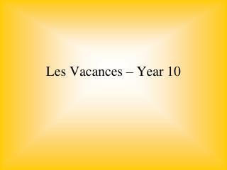 Les Vacances   Year 10