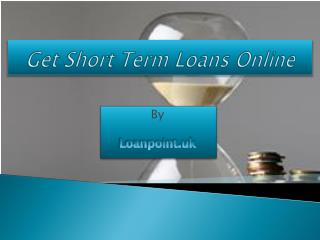 Short Term Loans for bad credit history people