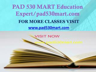 PAD 530 MART Education Expert/pad530mart.com