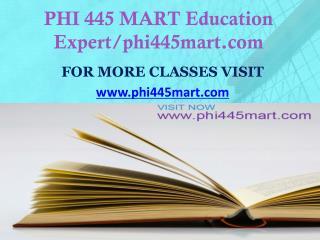 PHI 445 MART Education Expert/phi445mart.com