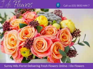 Surrey Hills Florist Delivering Fresh Flowers Online - I Do Flowers