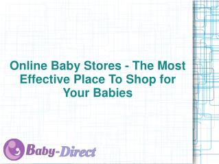 Online Baby Stores - The Most Effective Place To Shop for Your Babies