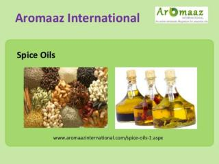 Buy Natural Spice Oils in India at Aromaazinternational.com