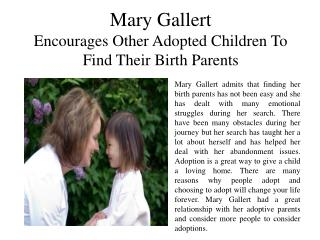Mary Gallert - Encourages Other Adopted Children To Find Their Birth Parents