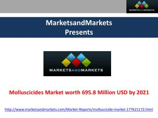 Molluscicides Market worth 695.8 Million USD by 2021