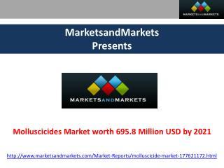 Molluscicides Market worth 695.8 Million USD by 2021
