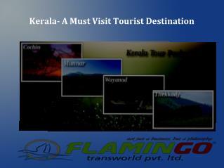 Kerala- A must visit tourist destination
