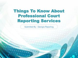 Things To Know About Professional Court Reporting Services