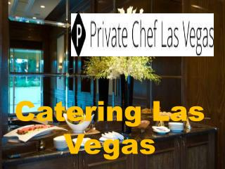 Know About Catering Las Vegas