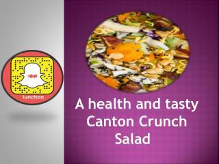 A health and tasty Canton Crunch Salad