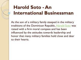 Harold Soto - An International Businessman