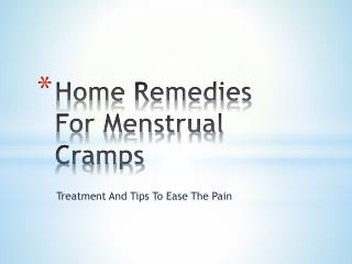 Home Remedies For Menstrual Cramps: Treatment And Tips To Ease The Pain