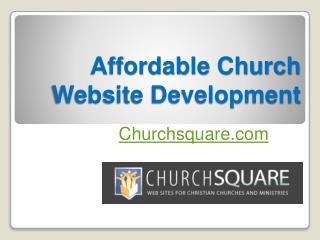 Affordable Church Website Development - Churchsquare.com