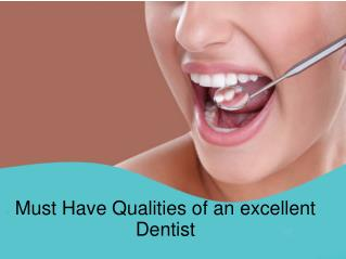 Must Have Qualities of an excellent Dentist