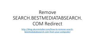 Remove SEARCH.BESTMEDIATABSEARCH.COM Redirect