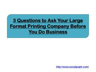 3 Questions to Ask Your Large Format Printing Company Before You Do Business