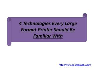 4 Technologies Every Large Format Printer Should Be Familiar With