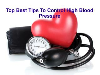 Top Best Tips To Control High Blood Pressure