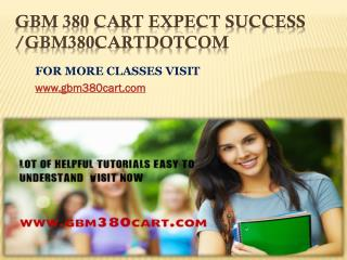 GBM 380 CART Expect Success/gbm380cartdotcom