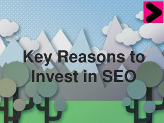 Key Reasons to Invest in SEO