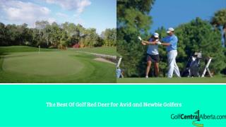The Best Of Golf Red Deer for Avid and Newbie Golfers