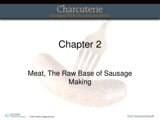 Meat, The Raw Base of Sausage Making