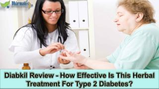 Diabkil Review - How Effective Is This Herbal Treatment For Type 2 Diabetes?