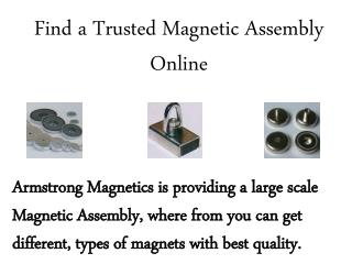 Find a Trusted Magnetic Assembly Online